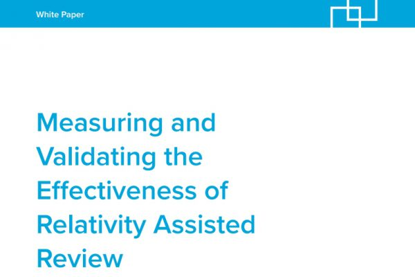 Measuring and Validating the Effectiveness of Relativity Assisted Review